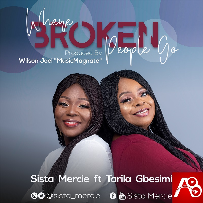 Sista Mercie - Where Broken People Go Feat. Tarila Gbesimi