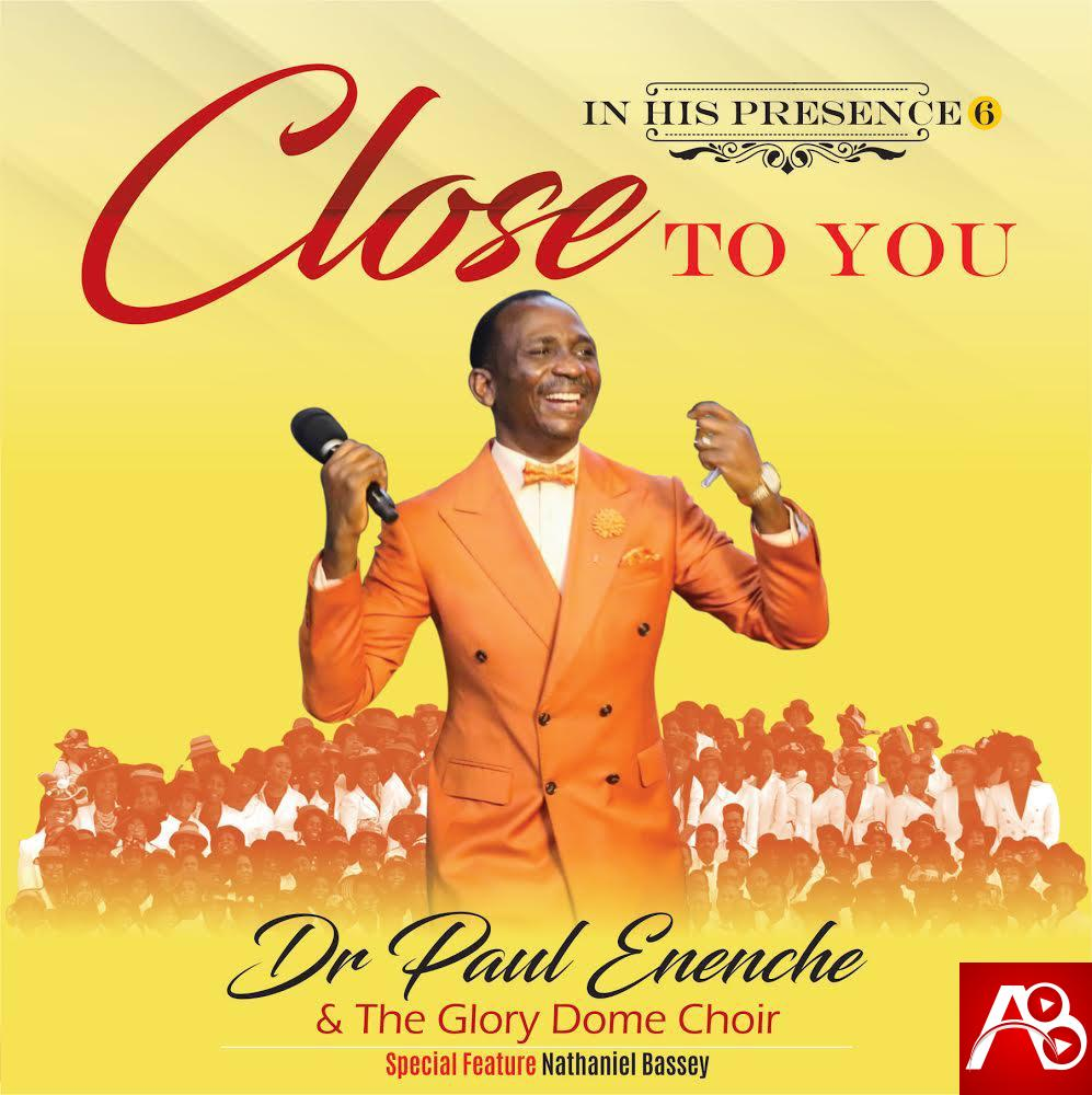 Dr Paul Enenche Close To You