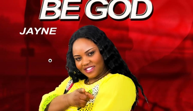 Minister Jayne - You Be God