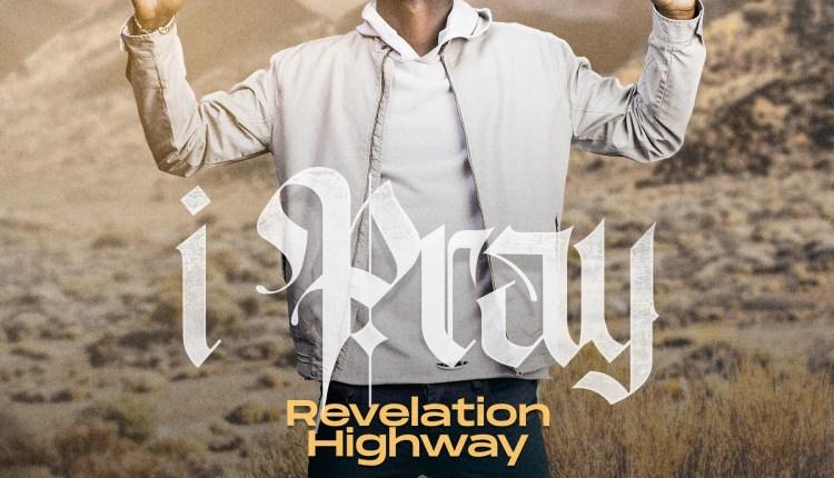 Revelation Highway – I Pray