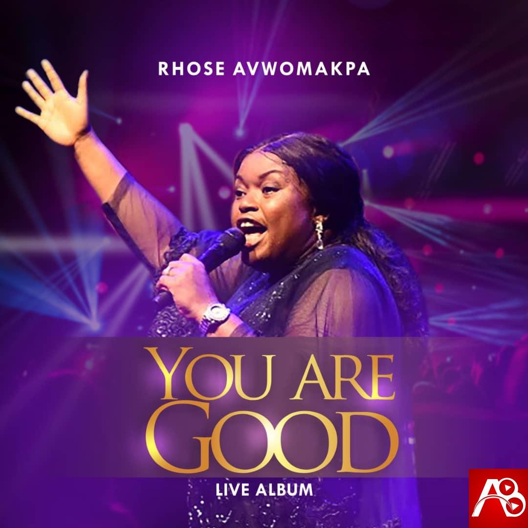 Rhose Avwomakpa You are Good (Live)
