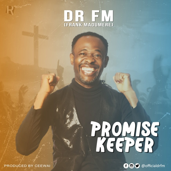 DR FM - PROMISE KEEPER