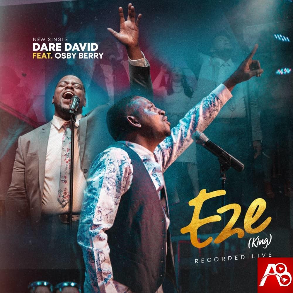 Dare David ft. Osby Berry Eze (King)