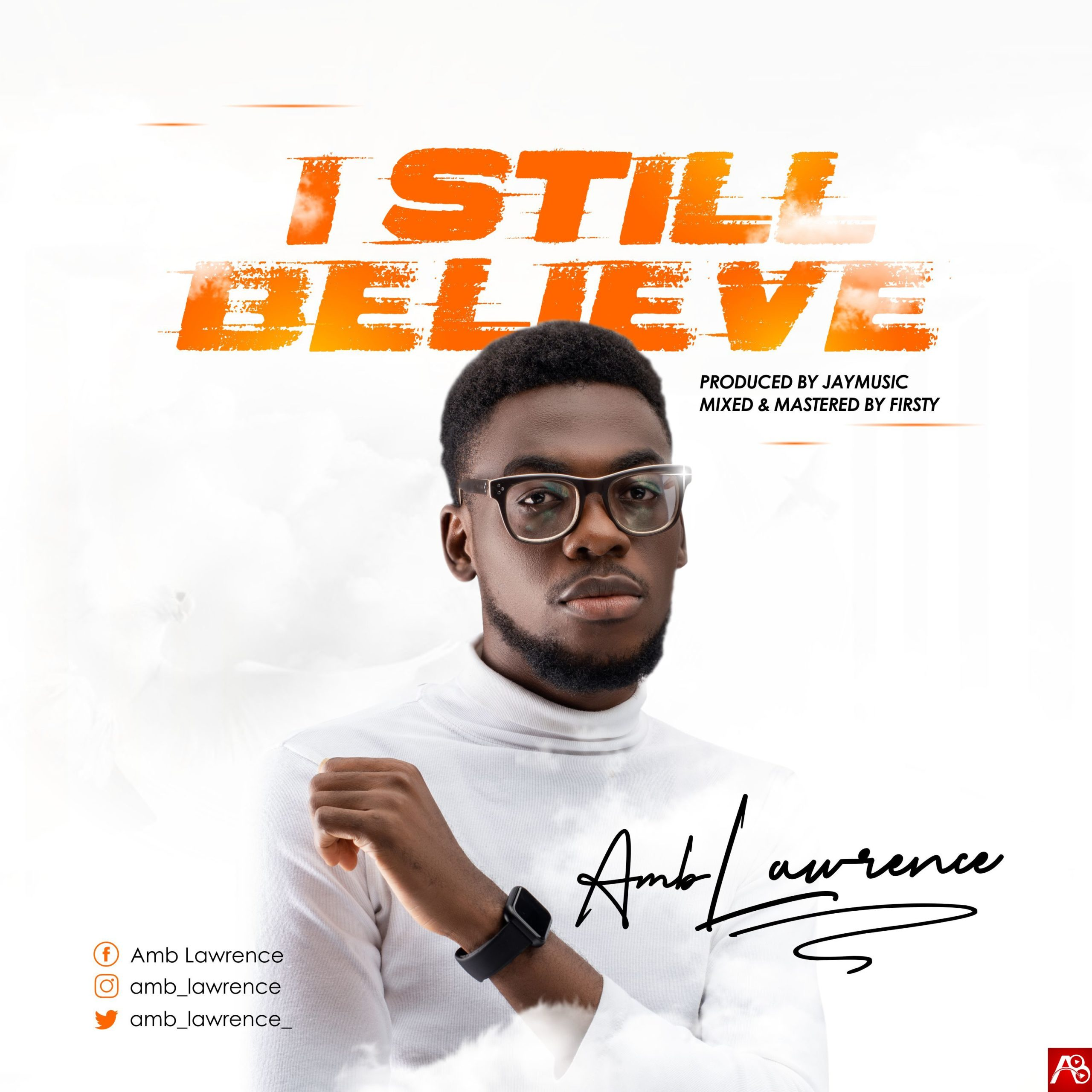 Music: Amb Lawrence - I Still Believe