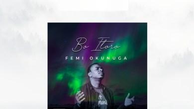 Femi Okunuga Bo Itoro Lyrics