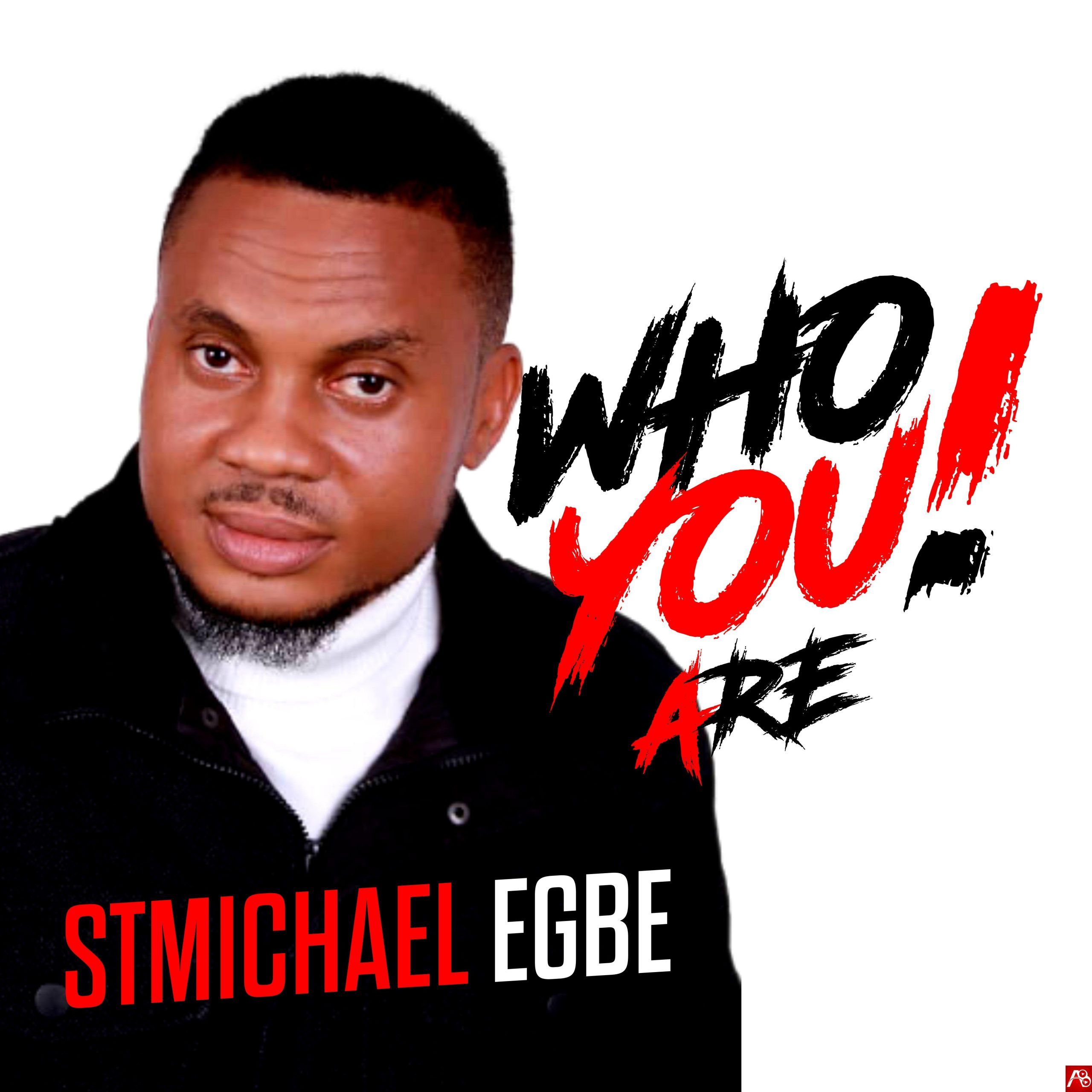 StMichael Egbe Who You Are