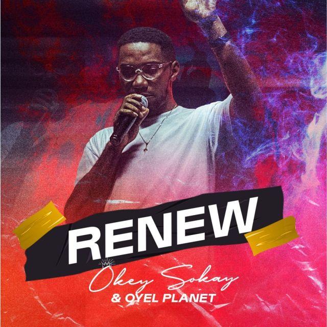 Oke NlaOkey Sokay RENEW Album Nla