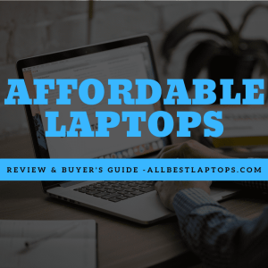 Best Affordable Laptops-review & buyers guide