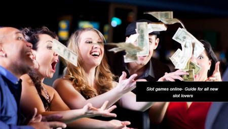 Slot-games-online–Guide-for-all-new-slot-lover
