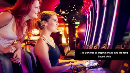 The-benefits-of-playing-online-and-the-land-based-slot