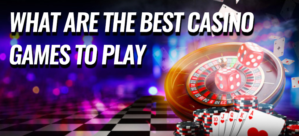 What are the best casino games to play