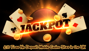 £10 Free No Deposit Mobile Casino