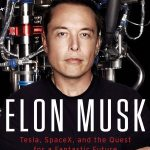 Elon Musk: Tesla, SpaceX, and the Quest for a Fantastic Future Book Review