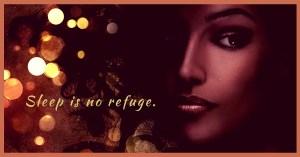 Sleep is no refuge