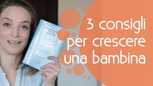 3_consigli_per_crescere_una_bambina