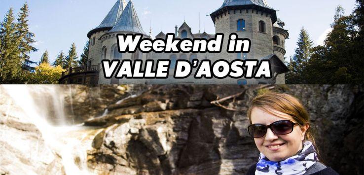 Weekend in Valle d'Aosta