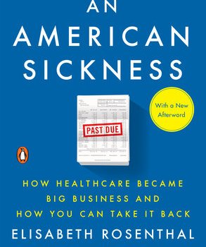 Book Summary: An American Sickness, by Elisabeth Rosenthal