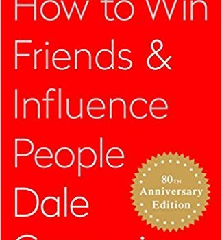 Best Summary + PDF: How to Win Friends and Influence People, by Dale Carnegie