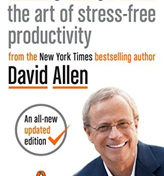 Getting Things Done Book Summary, by David Allen