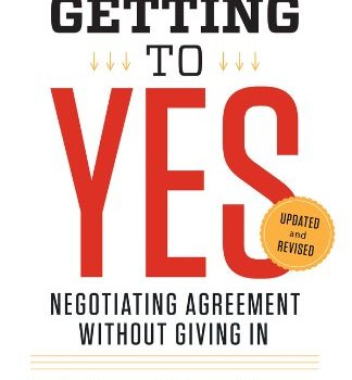 Getting to Yes Book Summary, by Roger Fisher and William Ury