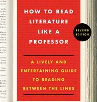 How to Read Literature Like a Professor Book Summary, by Thomas C. Foster
