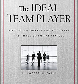The Ideal Team Player Book Summary, by Patrick M. Lencioni