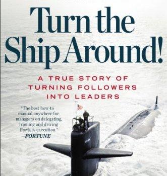 Turn the Ship Around Book Summary, by L. David Marquet