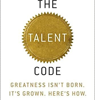 The Talent Code Book Summary, by Daniel Coyle
