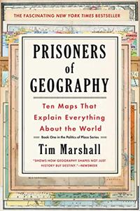 Prisoners Of Geography Book Summary, by Tim Marshall