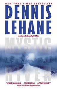Mystic River Book Summary, by Dennis Lehane