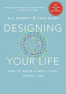 Designing Your Life Book Summary, by Bill Burnett, Dave Evans