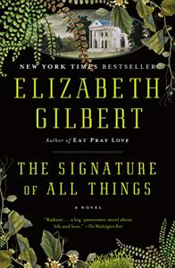 The Signature Of All Things Book Summary, by Elizabeth Gilbert