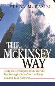 The Mckinsey Way Book Summary, by Ethan Rasiel