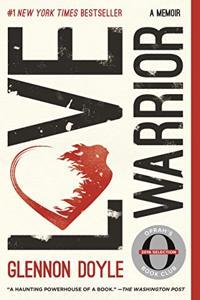 Love Warrior Book Summary, by Glennon Doyle