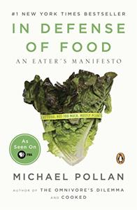 In Defense of Food Book Summary, by Michael Pollan