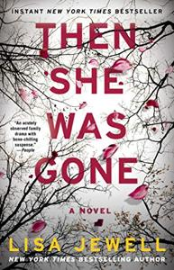 Then She Was Gone Book Summary, by Lisa Jewell