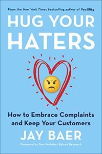 Hug Your Haters Book Summary, by Jay Baer