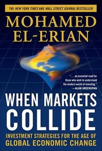 When Markets Collide Book Summary, by Mohamed El-Erian