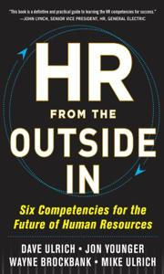 Hr From the Outside In Book Summary, by Dave Ulrich, Jon Younger, Wayne Brockbank, Mike Ulrich