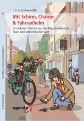 """""""Mit Schirm, Charme & Fahrradhelm"""" ist das neueste Buch unserer Kolumnistin Iris Brandewiede (Graphik: Eva-Lotta Stein)"""