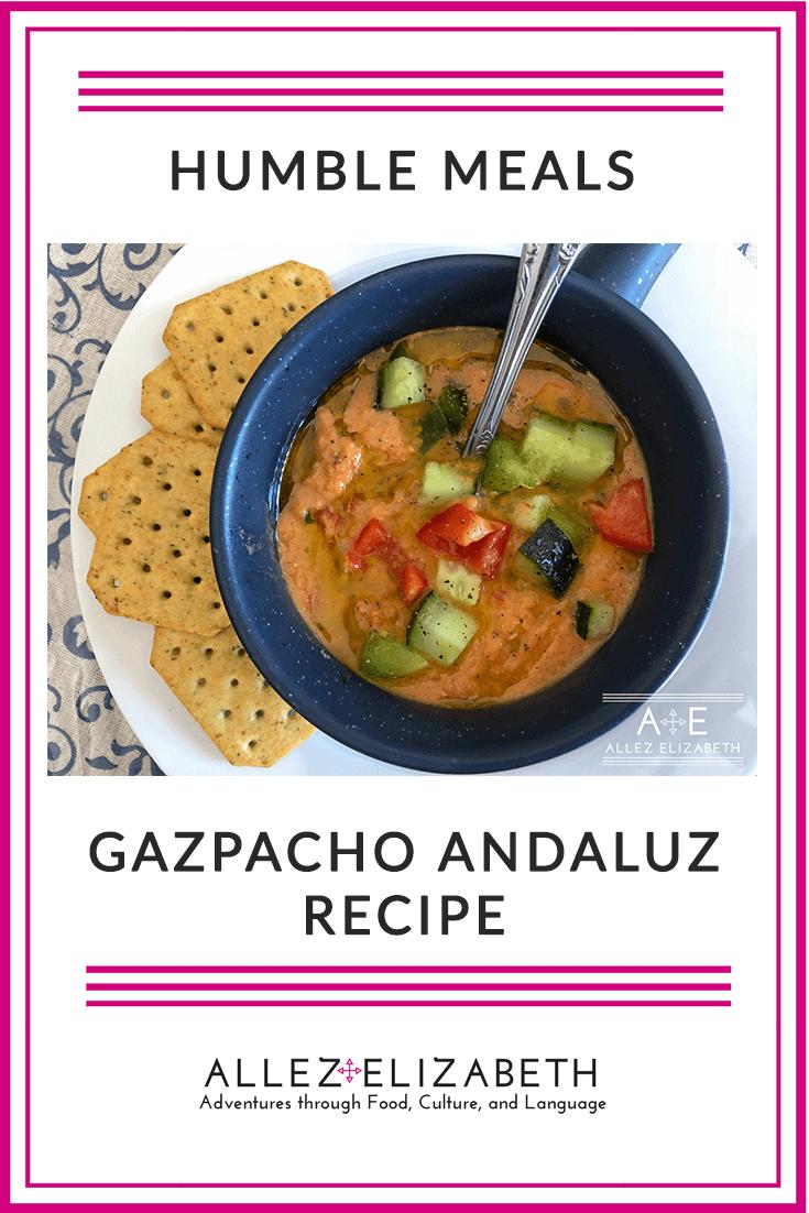 Gazpacho Andaluz Humble Meals by Allez Elizabeth