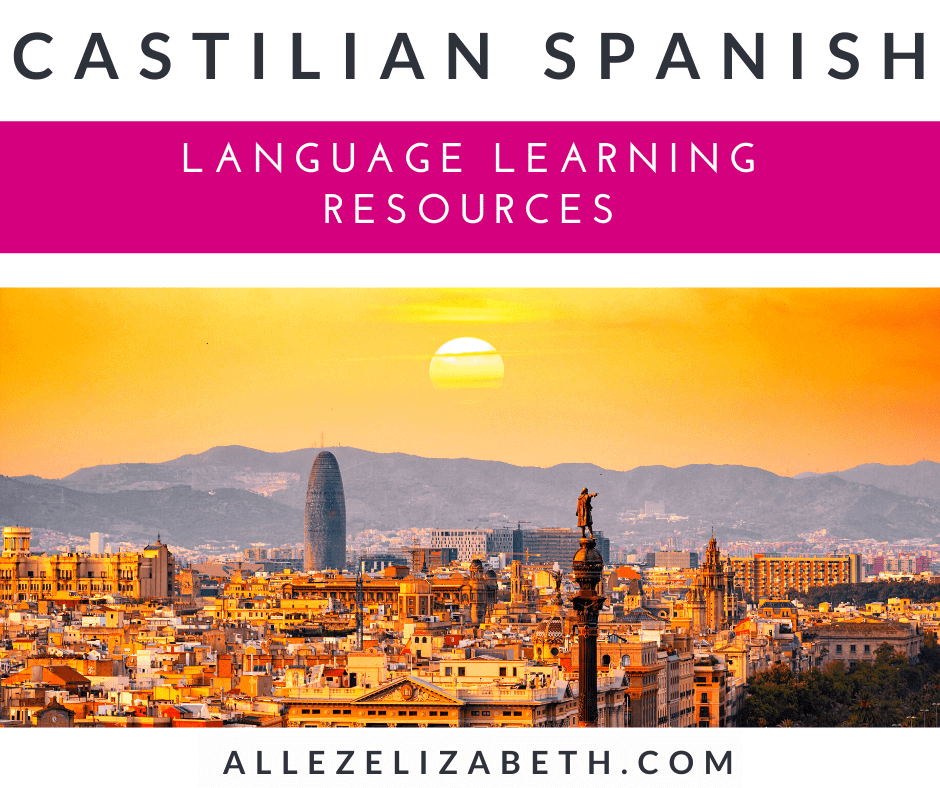 ALLEZ ELIZABETH - LANGUAGE LEARNING FEATURED IMAGE - CASTILIAN SPANISH