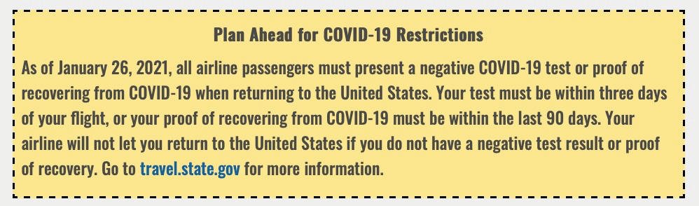 Plan Ahead for Covid-19 Restrictions. Go to travel.state.gov for the latest.