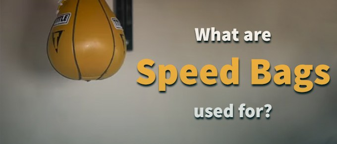 What are speed bags used for