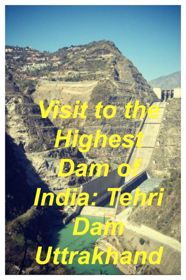 Visit to the highest dam of India- Tehri Dam Utatrakhand
