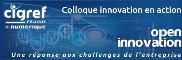colloque CIGREF Open Innovation « Une réponse aux challenges de l'entreprise »