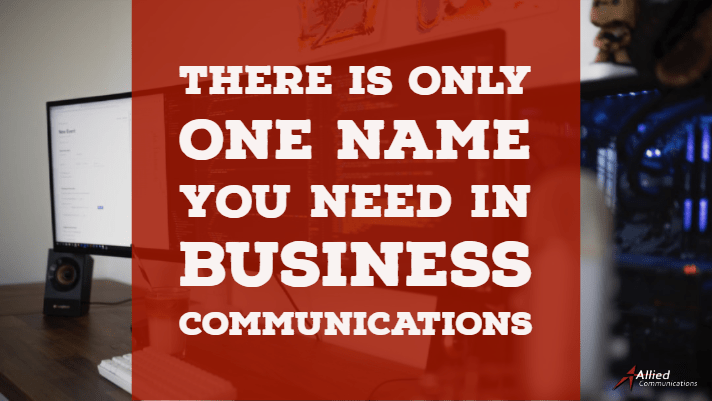 There is Only One Name you Need in Business Communications