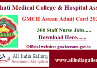 GMCH Assam Staff Nurse Admit Card 2020