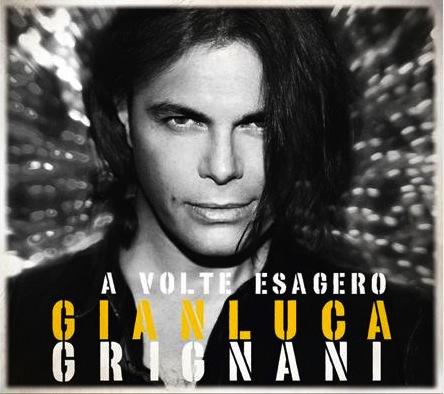 Gianluca-Grignani-A-Volte-Esagero-2015-Ed-news