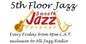 5th Floor Jazz AJR smooth jazz forever Friday